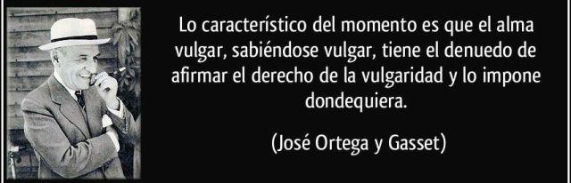 vulgaridad_ortega_Y_gasset_